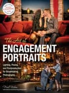 The Art of Engagement Portraits ebook by Neal Urban