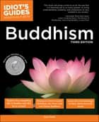 Idiot's Guides: Buddhism, 3rd Edition ebook by Gary Gach