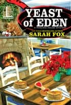 Yeast of Eden ebook by Sarah Fox