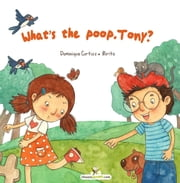 What's the poop, Tony? ebook by Dominique Curtiss