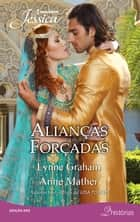 Alianças forçadas - Harlequin Jessica - ed. 292 ebook by Lynne Graham, Anne Mather, Fernanda Lizardo, Vera Vasconcellos
