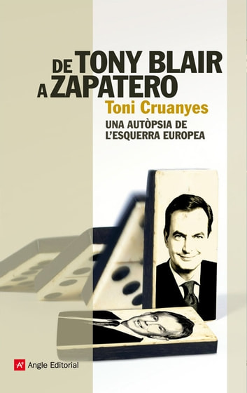 De Tony Blair a Zapatero ebook by Toni Cruanyes