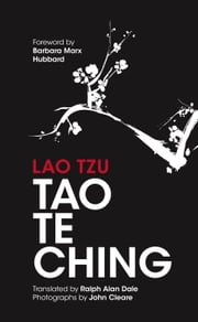 Tao Te Ching - 81 Verses by Lao Tzu with Introduction and Commentary ebook by Ralph Allen Dale, Barbara Marx Hubbard