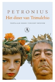 Het diner van Trimalchio ebook by Petronius, Vincent Hunink