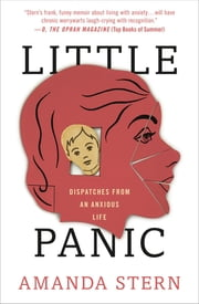 Little Panic - Dispatches from an Anxious Life eBook by Amanda Stern