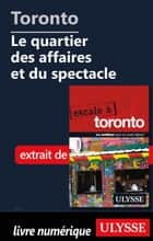 Toronto - Le quartier des affaires et du spectacle ebook by Collectif Ulysse