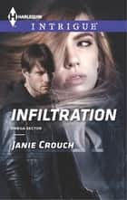 Infiltration ebook by Janie Crouch
