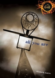 All You Are ebook by Elizabeth  Karre