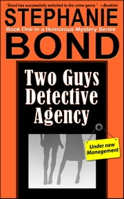 Two Guys Detective Agency ebook by Stephanie Bond