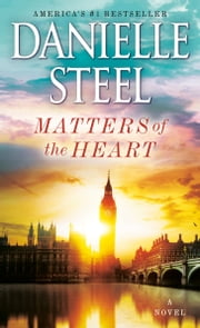 Matters of the Heart - A Novel ebook by Danielle Steel