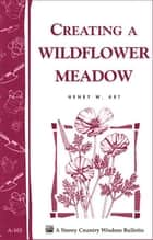 Creating a Wildflower Meadow ebook by Henry W. Art