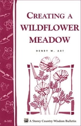 Creating a Wildflower Meadow - Storey's Country Wisdom Bulletin A-102 ebook by Henry W. Art