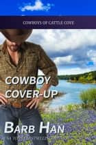 Cowboy Cover-up ebook by Barb Han