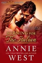 Burning For The Italian ebook by Annie West