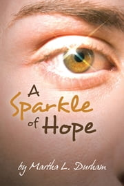 A Sparkle of Hope ebook by Martha L. Durham