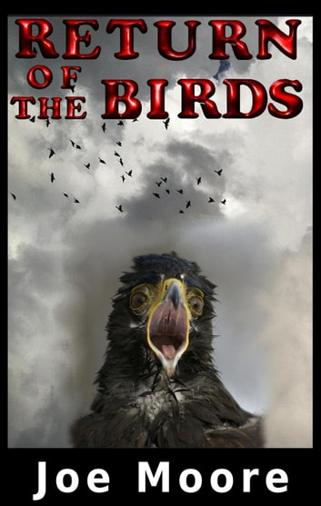 Return of the Birds - Birds Books 1 and 2, #1 ebook by Joe Moore