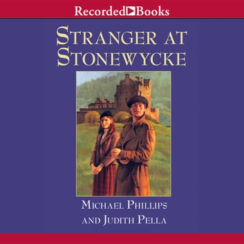 Stranger at Stonewycke audiobook by Michael Phillips,Judith Pella