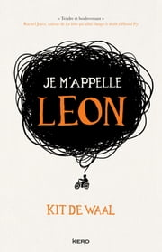 Je m'appelle Leon ebook by Kit de Waal