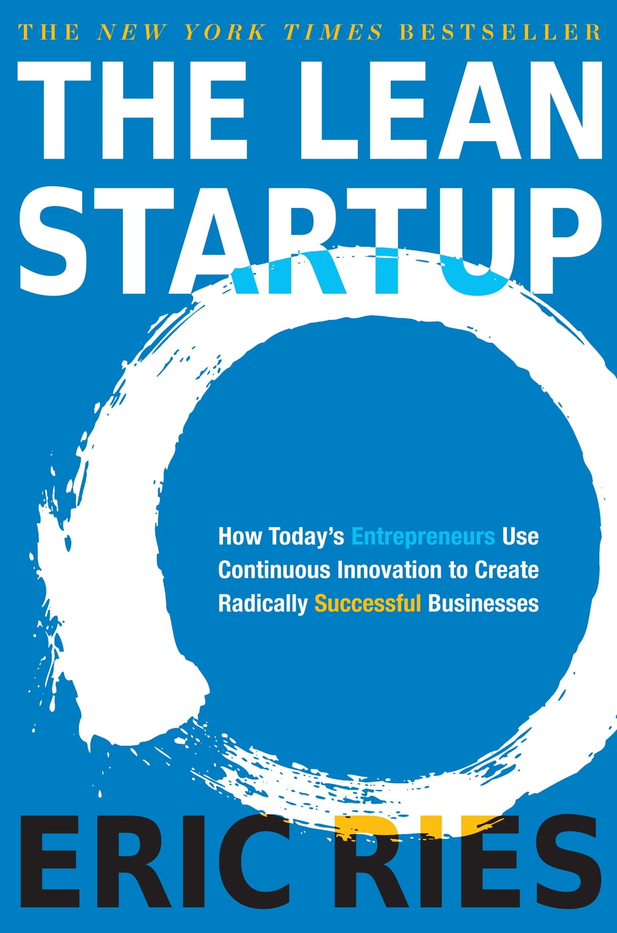 The Lean Startup  How Today's Entrepreneurs Use Continuous Innovation To  Create Radically Successful Businesses Ebook