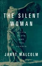 The Silent Woman ebook by Janet Malcolm