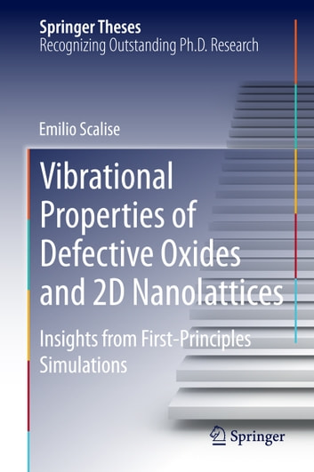 Vibrational Properties of Defective Oxides and 2D Nanolattices - Insights from First-Principles Simulations ebook by Emilio Scalise