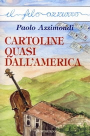 Cartoline quasi dall'america ebook by Paolo Azzimondi