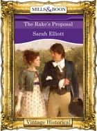 The Rake's Proposal (Mills & Boon Historical) eBook by Sarah Elliott