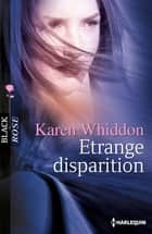 Etrange disparition ebook by Karen Whiddon