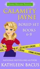 Calamity Jayne Mysteries Boxed Set (books 6-8) ebook by Kathleen Bacus