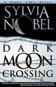 Dark Moon Crossing ebook by Nobel, Sylvia