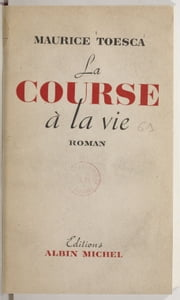 La course à la vie ebook by Maurice Toesca