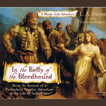 In The Belly Of The Bloodhound audiobook by L.A. Meyer