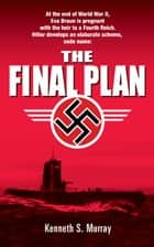 The Final Plan ekitaplar by Kenneth S. Murray
