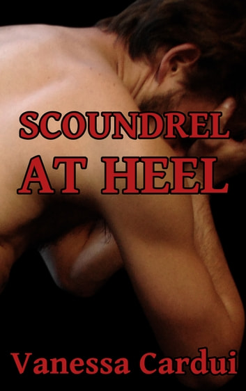 Scoundrel at Heel ebook by Vanessa Cardui