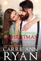 A Very Montgomery Christmas ebook by Carrie Ann Ryan