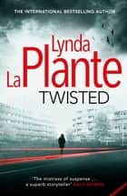 Twisted ebook by Lynda La Plante