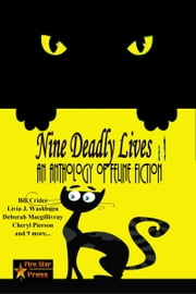 Nine Deadly Lives ebook by Livia J. Washburn,Bill Crider,Deborah Macgillivray,Cheryl Pierson,Mollie Hunt,Isabella Norse,Rochelle Spencer,Clay More,C. A. Jamison,Mariah Lynne,Faye Rapoport DesPres,Brandy Herr,Angela Crider Neary