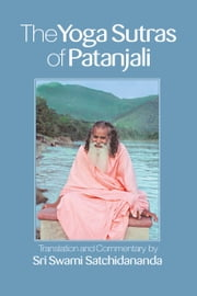 The Yoga Sutras of Patanjali - Translation and Commentary by Sri Swami Satchidananda ebook by Sri Swami Satchidananda
