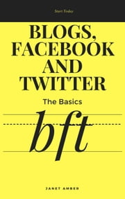 Blogs, Facebook And Twitter: The Basics