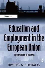 Education and Employment in the European Union - The Social Cost of Business ebook by Dimitris N. Chorafas