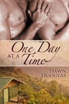 One Day at a Time ebook by Dawn Douglas