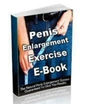 Natural Penis Enlargement Guide - Jelqing , Devices , Exercise Methods For Penis ebook by Ryan Smith