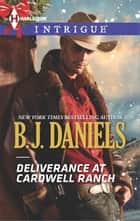 Deliverance at Cardwell Ranch ebook by B.J. Daniels