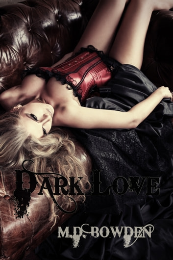Dark Love (The Two Vampires, #3) ebook by M.D. Bowden