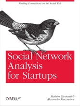 Social Network Analysis for Startups - Finding connections on the social web ebook by Maksim Tsvetovat,Alexander Kouznetsov