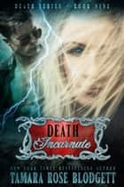 Death Incarnate (#9) ebook by Tamara Rose Blodgett