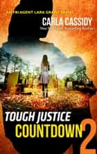 Tough Justice: Countdown (Part 2 of 8) ebook by Carla Cassidy