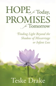 Hope for Today, Promises for Tomorrow ebook by Teske Drake