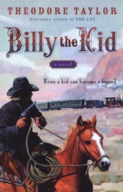 Billy the Kid - A Novel ebook by Theodore Taylor
