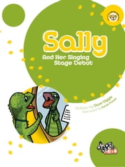 Sally - And Her Singing Stage Debut ebook by Dave Diggle